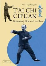 Tai Chi Chuan : Becoming One with the Tao - Toyo Kobayashi