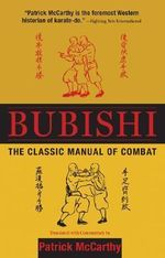 Bubishi : The Classic Manual of Combat - Patrick McCarthy