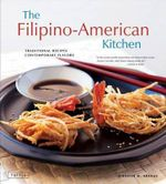 Filipino-American Kitchen : Traditional Recipes, Contemporary Flavors - Jennifer M Aranas