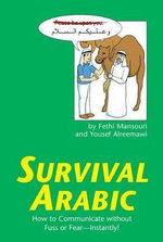 Survival Arabic : How to Communicate Without Fuss or Fear--Instantly! - Fethi Mansouri