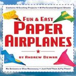 Fun and Easy Paper Airplanes - Andrew Dewar