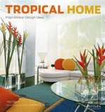 Tropical Home : Inspirational Design Ideas - Kim Inglis