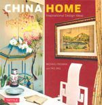 China Home : Inspirational Design Ideas - Michael Freeman