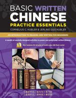 Basic Written Chinese Practice Essentials : An Introduction to Reading and Writing Chinese for Beginners - Cornelius C. Kubler