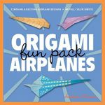 Origami Fun Pack : Airplanes - Andrew Dewar