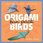 Origami Fun Pack : Birds - Andrew Dewar