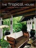 Tropical House : Cutting Edge Asian Interior Design - Elizabeth Reyes