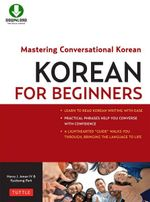 Korean for Beginners : Mastering Conversational Korean - Henry J. Amen