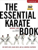 The Essential Karate Book : For White Belts, Black Belts and All Karateka in Between - Graeme Lund