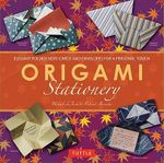Origami Stationery Kit : Elegant Folded Note Cards and Envelopes for a Personal Touch - Michael G. LaFosse