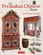 Peranakan Chinese Home : The Material Culture of a Traditional House - Ronald G. Knapp