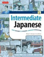 Intermediate Japanese : Your Pathway to Dynamic Language Acquisition - Michael L. Kluepmer