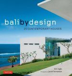 Bali by Design : 25 Contemporary Houses - Kim Inglis