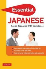 Essential Japanese : Speak Japanese with Confidence! - Periplus Editions
