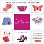 Girligami Kit : A Fresh, Fun, Fashionable Spin on Origami - Cindy Ng