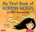 My First Book of Korean Words : An ABC Rhyming Book - Henry J. Amen IV