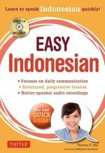 Easy Indonesian : Learn to Speak Indonesian Quickly - Thomas G. Oey