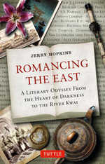 Romancing the East : A Literary Odyssey from Shangri-LA to the River Kwai - Jerry Hopkins
