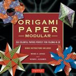 Origami Paper Modular : 350 Colorful Papers Perfect for Folding 3d - Michael G. LaFosse