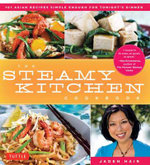 Steamy Kitchen Cookbook : 101 Asian Recipes Simple Enough for Tonight's Dinner - Jaden Hair