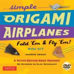 Simple Origami Airplanes Mini Kit : Fold 'em and Fly 'em! - Andrew Dewar