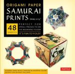 Origami Paper Samurai Prints Small 6 3/4 : It's Fun to Fold! - Tuttle Publishing