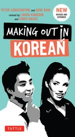 Making Out in Korean : 3rd Edition - Peter Constantine