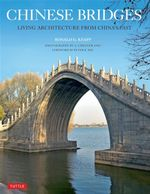 Chinese Bridges : Living Architecture from China's Past - Ronald G. Knapp