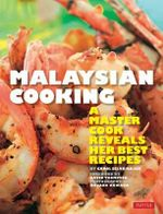 Malaysian Cooking : A Master Cook Reveals Her Best Recipes - Carol Selva Rajah