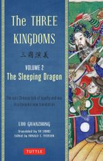 The Three Kingdoms : The Sleeping Dragon : A New Translation of China's Most Celebrated Classic : Volume 2 - Luo Guanzhung