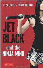 Jet Black and the Ninja Wind - Leza Lowitz