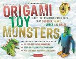 Origami Toy Monsters : Easy-to-Assemble Paper Toys that Shudder, Shake, Lurch and Amaze! - Andrew Dewar