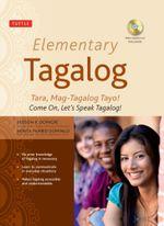 Elementary Tagalog : Tara, Mag-Tagalog Tayo! Come on, Let's Speak Tagalog! - Jiedson R. Domigpe