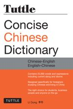 Tuttle Concise Chinese Dictionary : Chinese-English English-Chinese - Li Dong