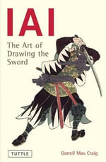 Iai : Art of Drawing the Sword - Darrell Craig