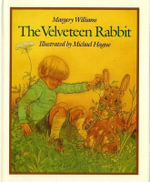 The Velveteen Rabbit : The Velveteen Principles & the Velveteen Rabbit - Margery Williams Bianco