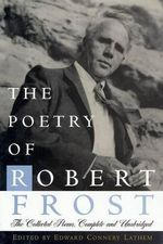 The Poetry of Robert Frost : The Collected Poems - Robert Frost