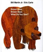 Brown Bear, Brown Bear, What Do You See? - Bill Martin Jr.