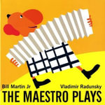 The Maestro Plays - Bill Martin, Jr.