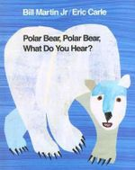 Polar Bear, Polar Bear, What Do You Hear? - Bill Martin Jr