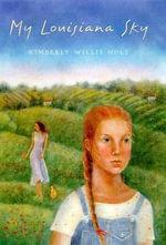 My Louisiana Sky - Kimberly Willis Holt