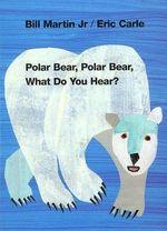 Polar Bear - Eric Carle