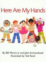 Here Are My Hands - Bill Martin, Jr.