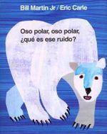 Oso Polar, Oso Polar, Que Es Ese Ruido? : Brown Bear and Friends - Bill Martin, Jr.