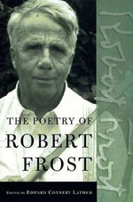 The Poetry of Robert Frost : The Collected Poems, Complete and Unabridged - Robert Frost