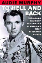 To Hell and Back - Audie Murphy