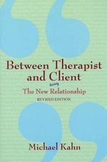 Between Therapist & Client : The New Relationship - Michael Khan