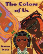 The Colors of Us - Karen Katz