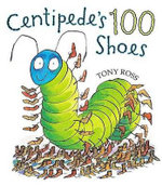 Centipede's 100 Shoes - Tony Ross
