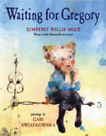 Waiting for Gregory - Kimberly Willis Holt